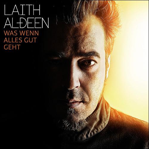 Laith al-Deen Was wenn alles gut geht