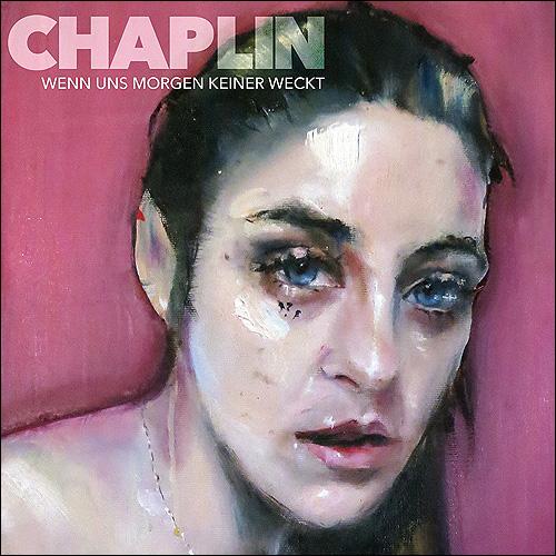 Chaplin Wenn uns morgen keiner weckt