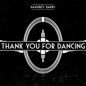 Danube's Banks Thank you for dancing