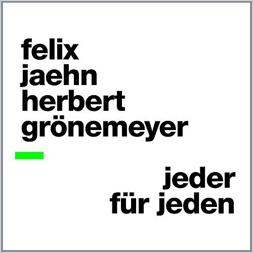 Herbert Grönemeyer Felix Jaehn Jeder für jeden