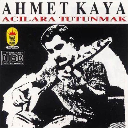 Ahmet Kaya Acilara Tutunmak