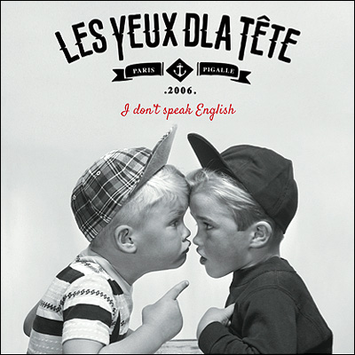 Les Yeux de la Tete I don't speak English