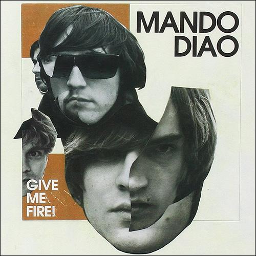 Mando Diao Give me fire