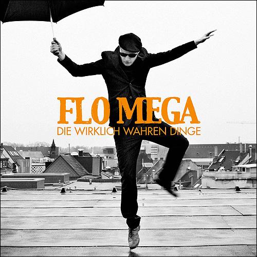 Flo Mega Die wirklich wahren Dinge