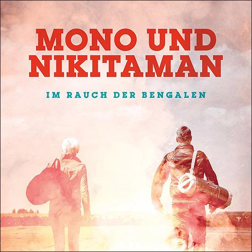 Mono & Nikitaman Im Rauch der Bengalen