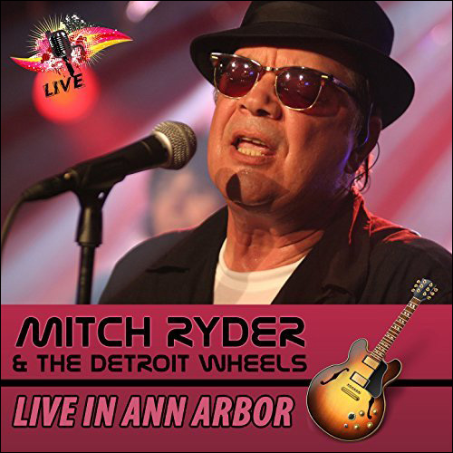 Mitch Ryder Live in Ann Arbor