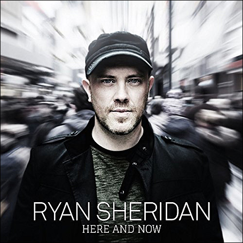 Ryan Sheridan Here and now