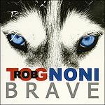 Rob Tognoni Brave