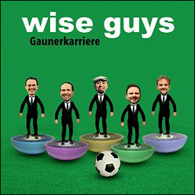Wise Guys Gaunerkarriere
