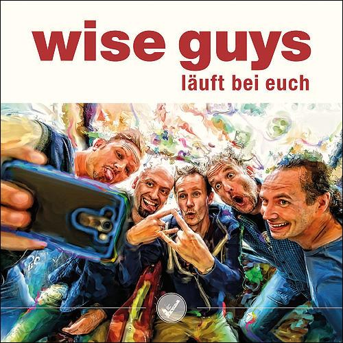 Wise Guys Läuft bei Euch